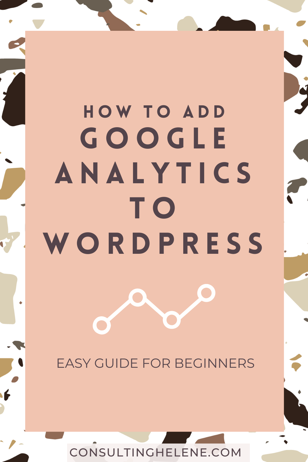 A Pinterest Pin with the text how to add Google Analytics to WordPress: Easy Guide for Beginners
