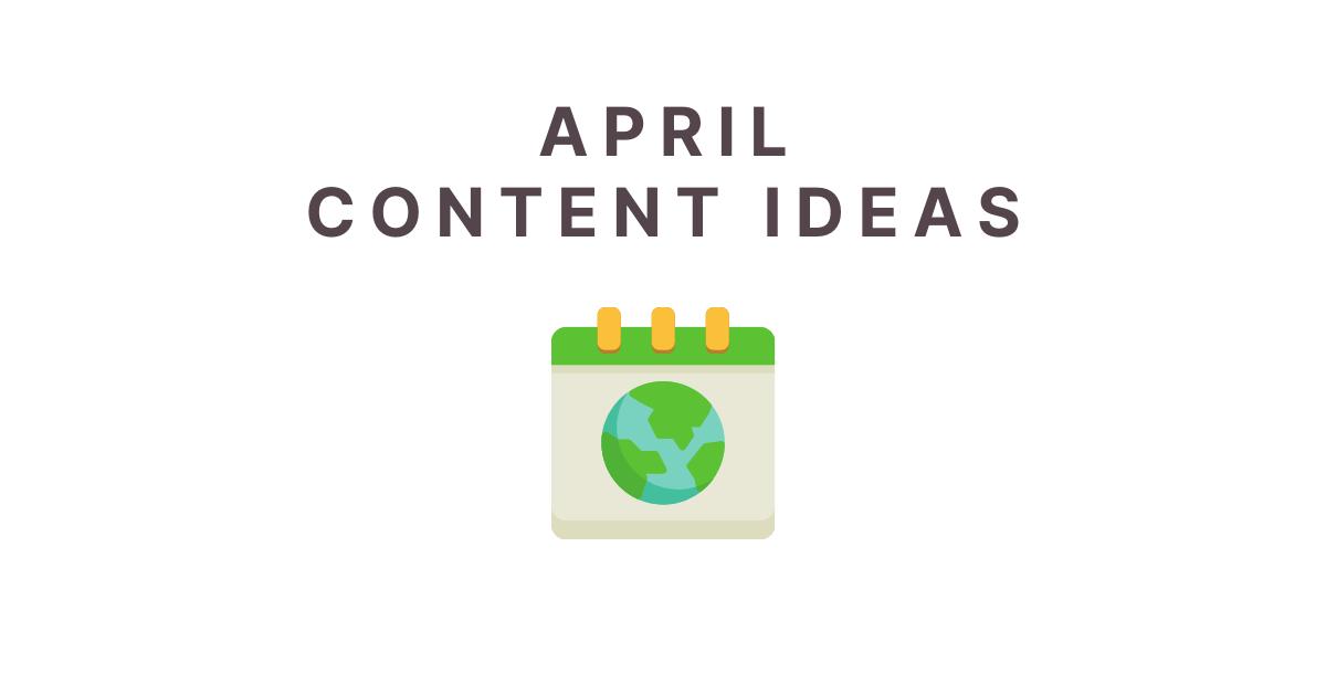 april content ideas