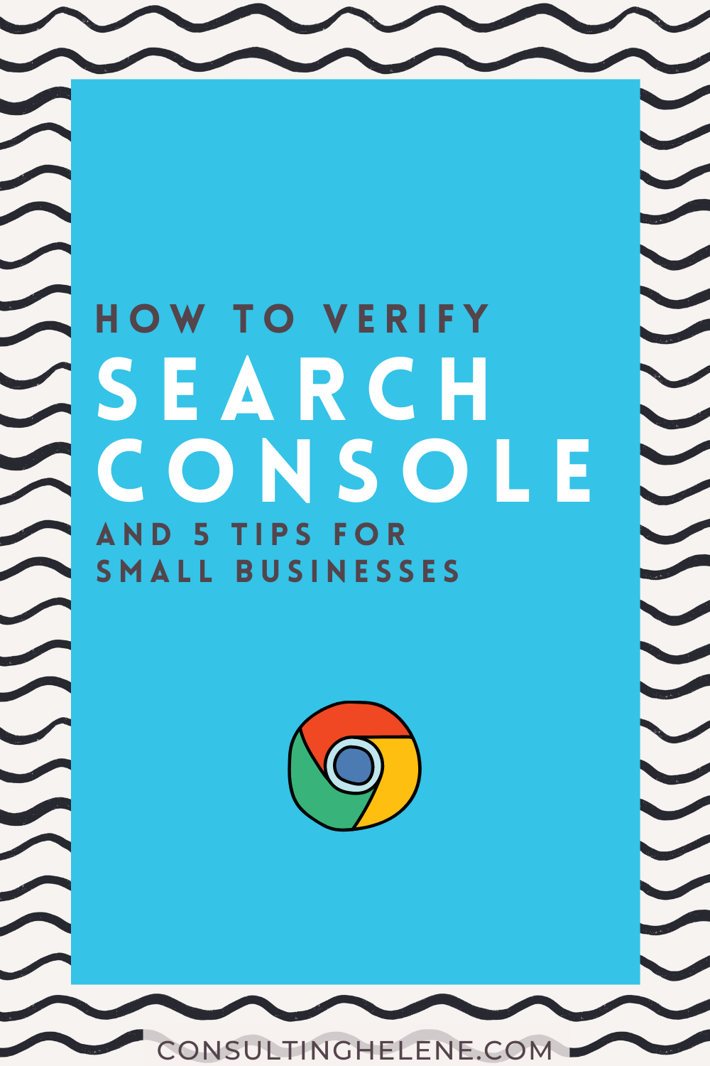 How to Verify Google Search Console and 5 Tips for Small Businesses